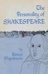 The Personality of Shakespeare - Edward Wagenknecht