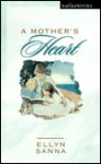 A Mother's Heart - Ellyn Sanna