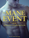 The Mane Event (Audible Download) - Shelly Laurenston, Charlotte Kane/Johanna Parker