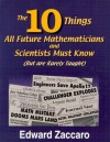 The 10 Things All Future Mathematicians and Scientists Must Know: But Are Rarely Taught - Edward Zaccaro