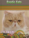 Exotic Cats (Eye To Eye With Cats) - Lynn M. Stone