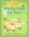 Woolly Stops the Train Sticker Book - Heather Amery, Jenny Tyler, Stephen Cartwright, Betty Root
