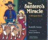 The Santero's Miracle: A Bilingual Story (Americas Award for Children's and Young Adult Literature. Commended (Awards)) - Rudolfo Anaya, Amy Córdova, Enrique Lamadrid