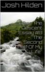 """After The Descent Essay #8 - """"The Second Half Of My Life"""" (After The Descent, #8) - Josh Hilden"""