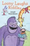 Loony Laughs & Riddles - Joseph Rosenbloom