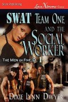 SWAT Team One and the Social Worker [The Men of Five-O #1] - Dixie Lynn Dwyer