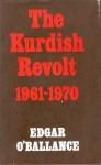 The Kurdish Revolt 1961-1970 - Edgar O'Ballance