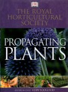 Rhs Propagating Plants - Alan Toogood