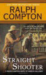 Straight Shooter - Ralph Compton, Marcus Galloway