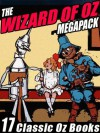 The Wizard of Oz Megapack: 17 Books by L. Frank Baum and Ruth Plumly Thompson - L. Frank Baum, Ruth Plumly Thompson