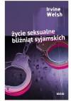 Życie seksualne bliźniąt syjamskich - Irvine Welsh