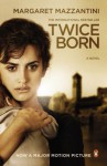 Twice Born: A Novel (Movie Tie-In) - Margaret Mazzantini