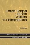 The Fourth Gospel in Recent Criticism and Interpretation - Wilbert Howard, C. Barrett