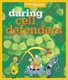 Daring Cell Defenders - Rebecca L. Johnson