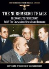 The Nuremberg Trials - The Complete Proceedings Vol 17: The Case against (The Third Reich from Original Sources) - Bob Carruthers