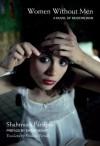 Women Without Men: A Novel of Modern Iran - Shahrnush Parsipur, Shirin Neshat, Faridoun Farrokh