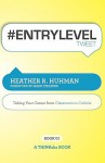 #Entryleveltweet Book01: Taking Your Career from Classroom to Cubicle - Heather R. Huhman, Rajesh Setty