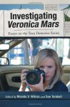 Investigating Veronica Mars: Essays on the Teen Detective Series - Rhonda Wilcox, Sue Turnbull