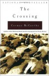The Crossing: Book 2 of The Border Trilogy - Cormac McCarthy