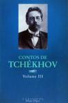 Contos de Tchékhov - Volume III - Anton Chekhov, Nina Guerra, Filipe Guerra