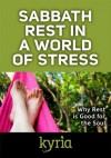 Sabbath Rest in a World of Stress - Christianity Today, Romona Cramer Tucker, Gordon Mcdonald, Jennifer Grant, Lauren Winner, Kelli Trujillo, Lynne Baab