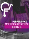 Wheels of Steel, Book 2 - Pepper Pace