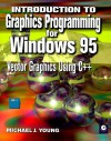 Introduction to Graphics Programming for Windows 95: Vector Graphics Using C++ - Michael J. Young