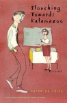 Slouching Towards Kalamazoo: A Novel (Phoenix Fiction) - Peter De Vries