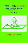 Truth and Grace Memory Book: Book 3 - Thomas K. Ascol