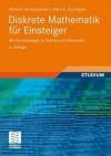 Diskrete Mathematik Für Einsteiger. Mit Anwendungen In Technik Und Informatik - Albrecht Beutelspacher, Marc-Alexander Zschiegner