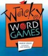 Wacky Word Games - Margie Golick