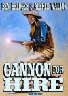Cannon for Hire (A Tom Cannon Western) - Alfred Wallon, Ben Bridges