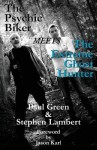 The Psychic Biker Meets the Extreme Ghost Hunter - Paul Green, Stephen Lambert