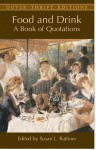 Food and Drink: A Book of Quotations - Various, George Bernard Shaw, Samuel Johnson, Susan L. Rattiner