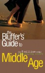 The Bluffer's Guide to Middle Age - Antony Mason