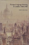 Foreign Language Printing in London, 1500-1900 - Barry Taylor