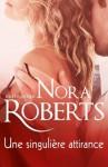 Une singulière attirance (Nora Roberts) (French Edition) - Nora Roberts