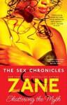 Zane's The Sex Chronicles: Shattering the Myth - Zane
