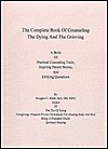 The Complete Book of Counseling the Dying and the Grieving - Douglas Smith