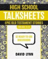High School Talksheets: Epic Old Testament Stories: 52 Ready-To-Use Discussions - David Lynn