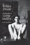 Wildest Dream: The Biography of George Mallory - Peter Gillman, Leni Gillman