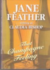 That Champagne Feeling - Jane Feather, Claudia Bishop