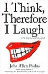 I Think, Therefore I Laugh - John Allen Paulos