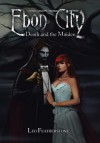 Ebon City: Death and the Maiden - Leo Featherstone