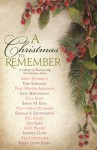 A Christmas to Remember: A Collection of Heartwarming True Christmas Stories - Gale Sears, Anita Stansfield, Toni Sorenson, Traci Hunter Abramson
