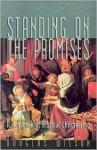 Standing on the Promises: A Handbook of Biblical Childrearing - Douglas Wilson