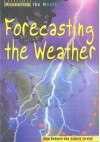 Measuring The Weather: Forecasting The Weather (Measuring The Weather) - Angella Streluk, Alan Rodgers