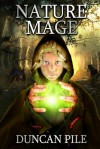 Nature Mage - Duncan Pile