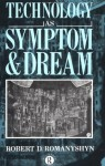 Technology as Symptom and Dream - Robert Romanyshyn