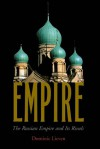 Empire: The Russian Empire and Its Rivals - Dominic Lieven